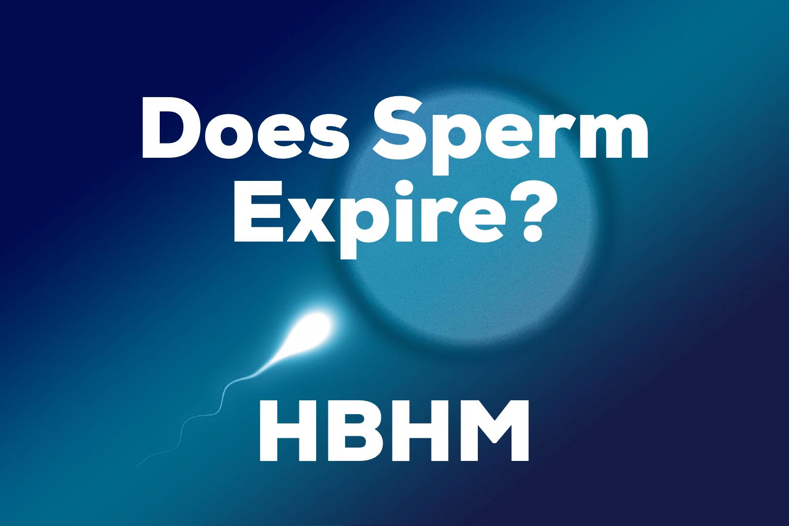 Does Sperm Expire