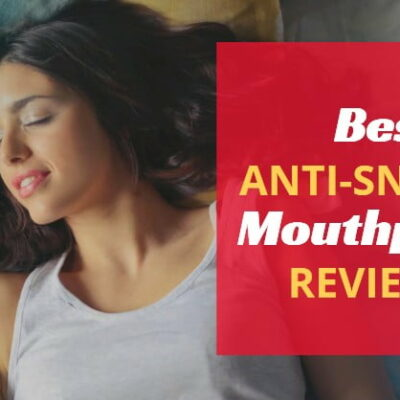 Best Anti-Snoring Mouthpieces: 5 Top Products Reviewed 2020