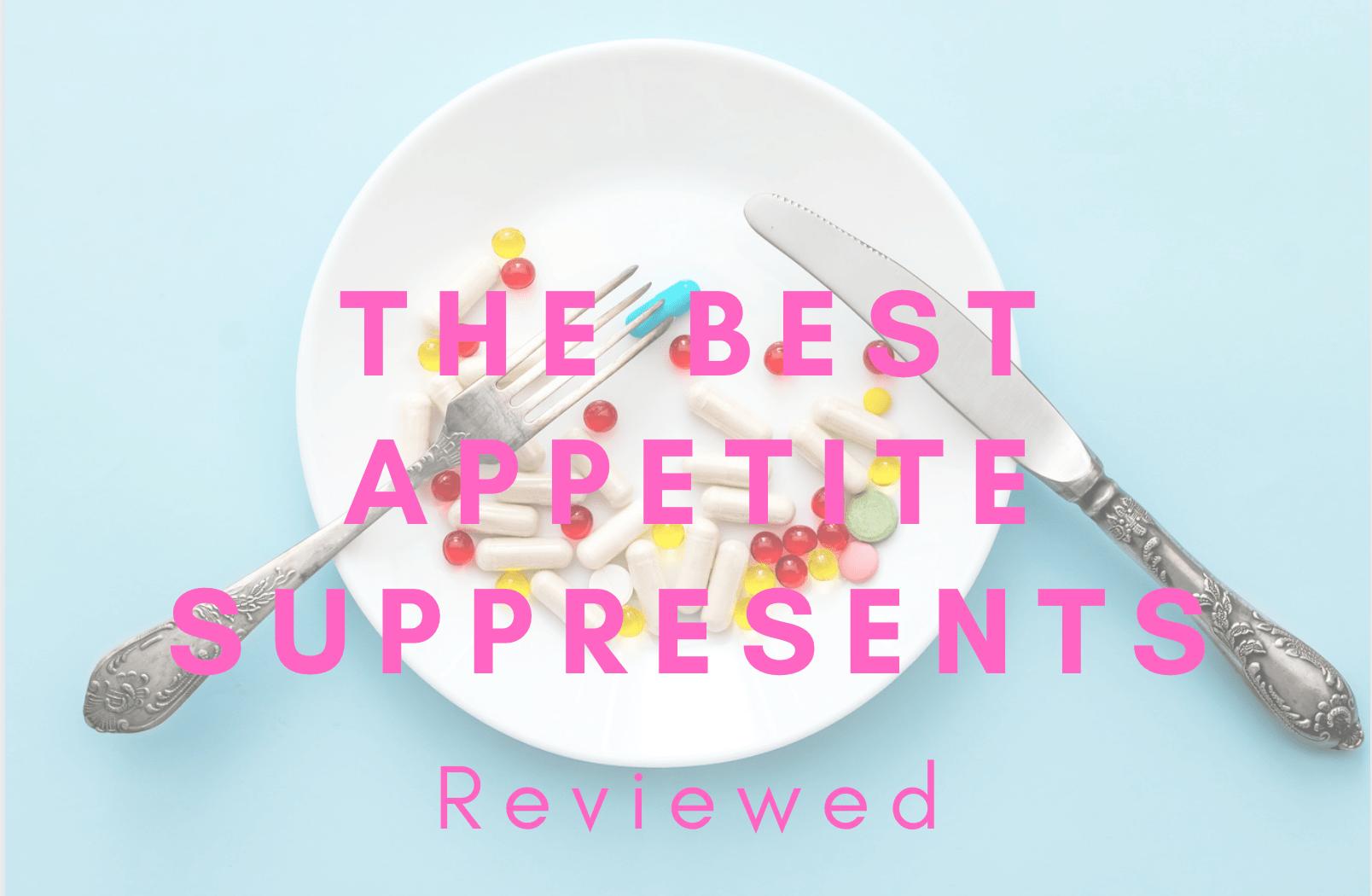 Best Appetite Suppressants