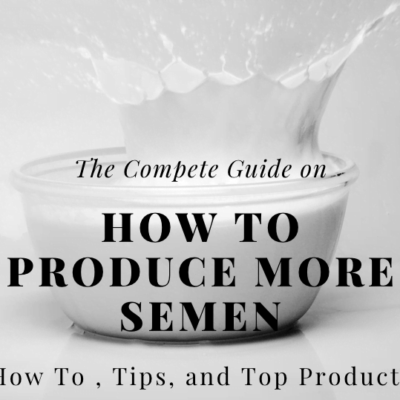 How To Produce More Semen