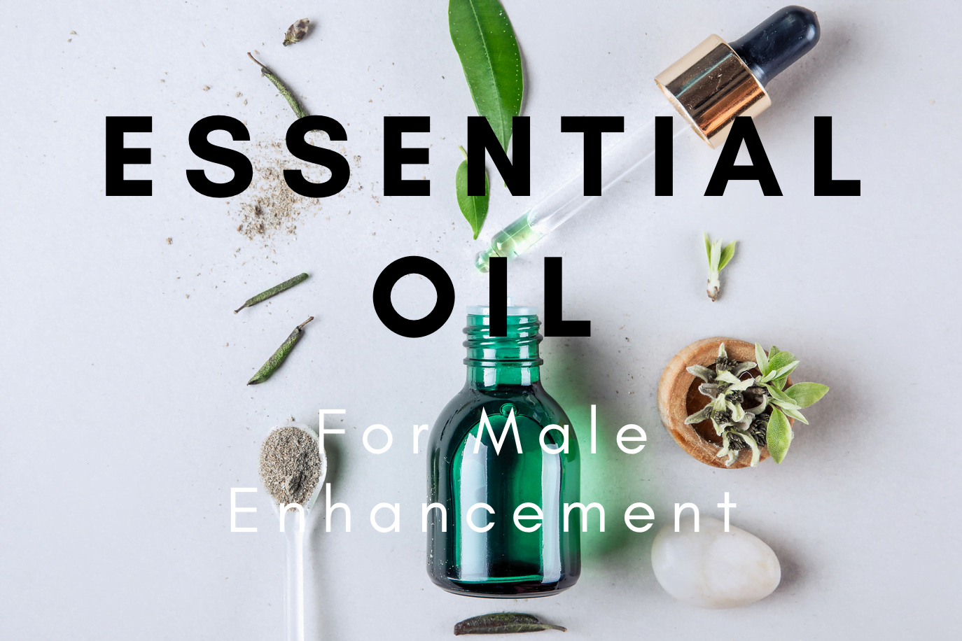 Essential Oils For Male Enhancement