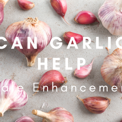 How Much Garlic For Male Enhancement