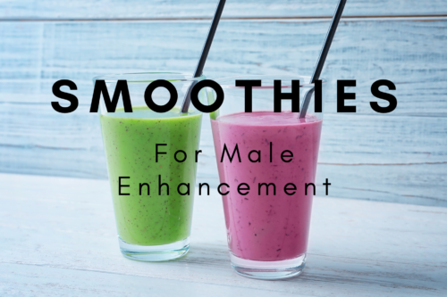 Smoothies for Male Enhancement